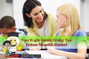 Tips Wajib Untuk Orang Tua Dalam Memilih Bimbel